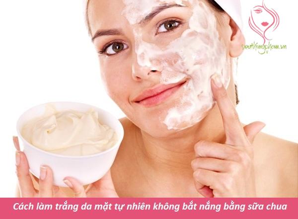 Cách làm trắng da mặt tự nhiên không bắt nắng bằng sữa chua